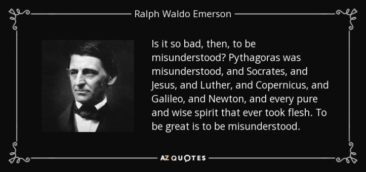 quote-is-it-so-bad-then-to-be-misunderstood-pythagoras-was-misunderstood-and-socrates-and-ralph-waldo-emerson-34-46-795622354673986659033.jpg